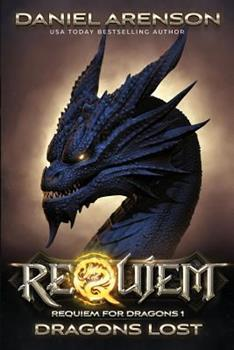 Dragons Lost: Requiem for Dragons, Book 1 - Book #1 of the Requiem for Dragons