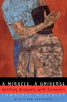 A Miracle, A Universe: Settling Accounts with Torturers 0394582071 Book Cover