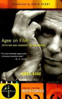 Agee on Film: Criticism and Comment on the Movies (Modern Library the Movies) 0375755292 Book Cover