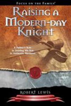 Paperback Raising a Modern-Day Knight Book