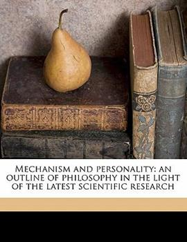 Paperback Mechanism and Personality : An outline of philosophy in the light of the latest scientific Research Book