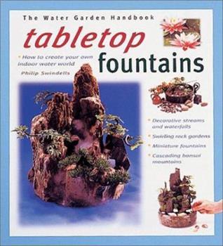 Tabletop Fountains (Water Garden Handbooks) 0764118447 Book Cover