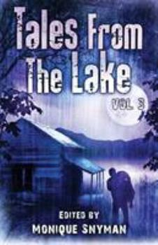 Tales from The Lake Vol. 3 - Book #3 of the Tales From The Lake Horror Anthology