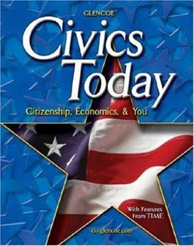 Civics Today; Citizenship, Economics, and You, Student Edition 0078609704 Book Cover