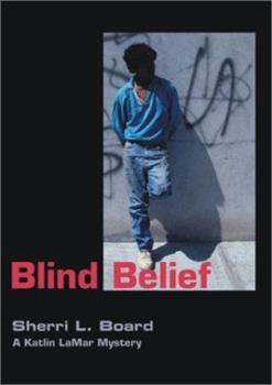 Paperback Blind Belief (A Katlin Lamar Mystery) Book