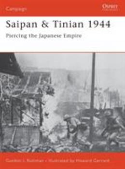 Saipan & Tinian 1944: Piercing the Japanese Empire (Campaign) - Book #137 of the Osprey Campaign