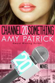 Channel 20 Something - Book #1 of the Channel 20 Something