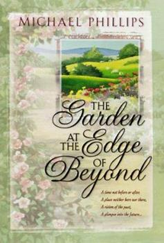 The Garden at the Edge of Beyond - Book #1 of the Beyond Trilogy