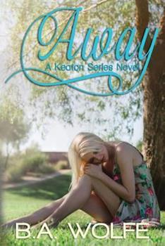 Away (The Keaton Series) - Book #1 of the Keaton