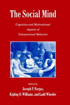 Hardcover The Social Mind: Cognitive and Motivational Aspects of Interpersonal Behavior Book