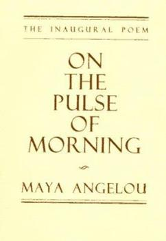 Paperback On the Pulse of Morning: The Inaugural Poem Book