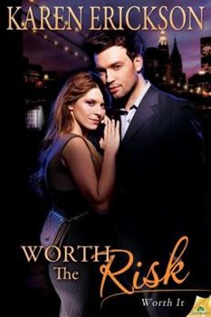Worth the Risk - Book #2 of the Worth It