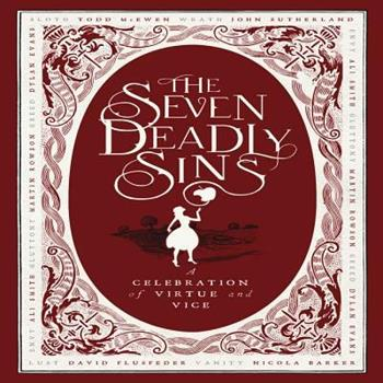 The Seven Deadly Sins: A Celebration of Vice and Virtue 1908526157 Book Cover
