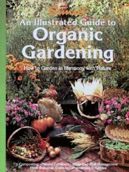 Paperback An Illustrated Guide to Organic Gardening Book