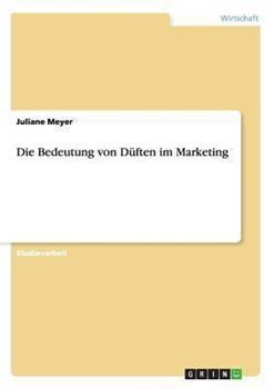 Paperback Die Bedeutung Von d?ften Im Marketing [German] Book