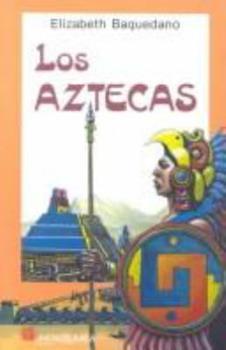 Los Aztecas: Historia, Arte, Arqueologia Y Religion 9683803040 Book Cover