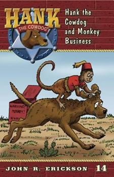 Hank the Cowdog and Monkey Business - Book #14 of the Hank the Cowdog