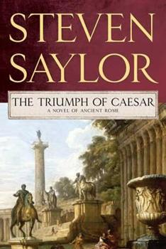 The Triumph of Caesar - Book #15 of the Gordianus the Finder - Chronological