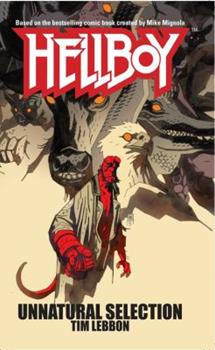 Hellboy: Unnatural Selection - Book #4 of the Hellboy Novels