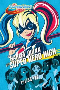 Harley Quinn at Super Hero High 1524769231 Book Cover