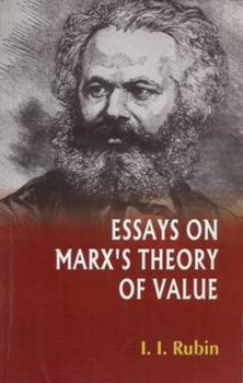 Essays on Marx's Theory of Value - Book #53 of the Cuadernos de Pasado y Presente