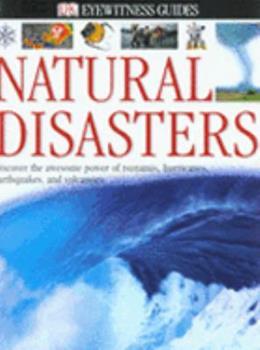 DK Eyewitness Books: Natural Disasters 0756693020 Book Cover
