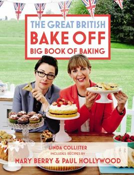 Great British Bake Off: Big Book of Baking 1849904839 Book Cover