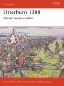 Otterburn 1388: Bloody border conflict (Campaign) - Book #164 of the Osprey Campaign