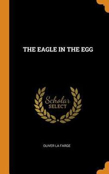 The Eagle in the Egg 0353299936 Book Cover