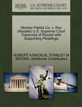 Paperback Monitor Patriot Co. V. Roy U. S. Supreme Court Transcript of Record with Supporting Pleadings Book