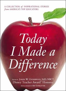 Paperback Today I Made a Difference: A Collection of Inspirational Stories from America's Top Educators Book