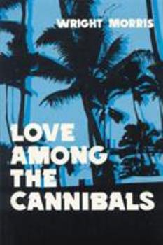 Love Among the Cannibals 0803258429 Book Cover
