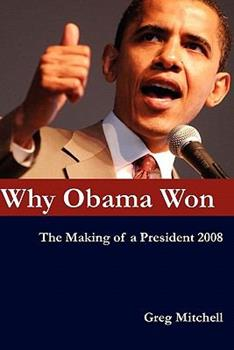 Paperback Why Obama Won: The Making of a President 2008 Book