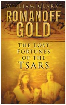 The Lost Fortune of the Tsars 0312146728 Book Cover