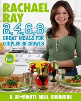 Rachael Ray 2 4 6 8 Great Meals For Book By Rachael Ray