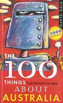 The 100 things everyone needs to know about Australia 0330361716 Book Cover
