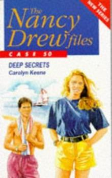 Deep Secrets - Book #50 of the Nancy Drew Files