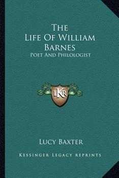 Paperback The Life of William Barnes : Poet and Philologist Book