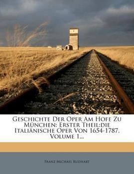 Paperback Geschichte der Oper Am Hofe Zu M?nchen : Erster Theil Book