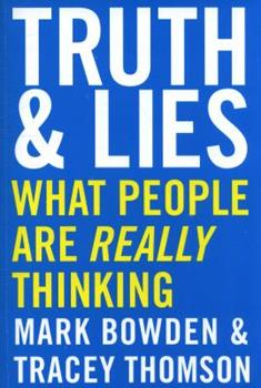 Truth and Lies: The Power to Know What People Are Really Thinking, No Matter What They Are Saying 1443452092 Book Cover