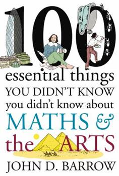 100 Essential Things You Didn't Know You Didn't Know About Math and the Arts 0393352226 Book Cover