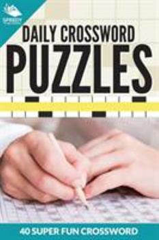 Paperback Daily Crossword Puzzles 40 Super Fun Crossword Puzzles Book