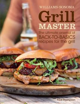 Grill Master (Williams-Sonoma) 1616286318 Book Cover