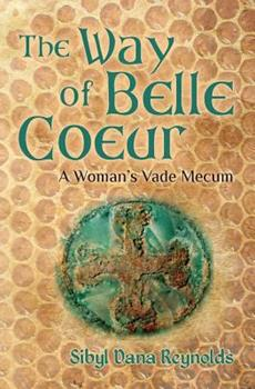 Paperback The Way of Belle Coeur : A Woman's Vade Mecum Book
