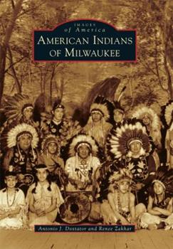 American Indians in Milwaukee - Book  of the Images of America: Milwaukee, Wisconsin