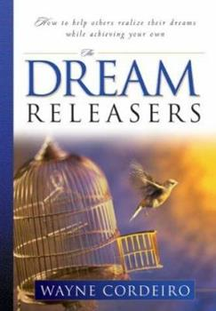 The Dream Releasers: How to Help Others... book by Wayne ...