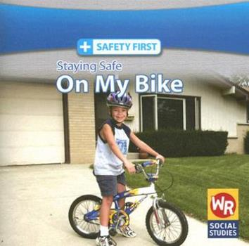 Staying Safe on My Bike - Book  of the Safety First