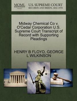 Paperback Midway Chemical Co V. o'Cedar Corporation U. S. Supreme Court Transcript of Record with Supporting Pleadings Book
