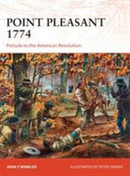 Point Pleasant 1774: Prelude to the American Revolution - Book #273 of the Osprey Campaign