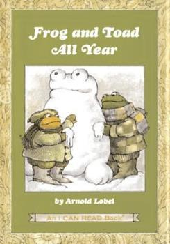 Frog and Toad All Year - Book #3 of the Frog and Toad